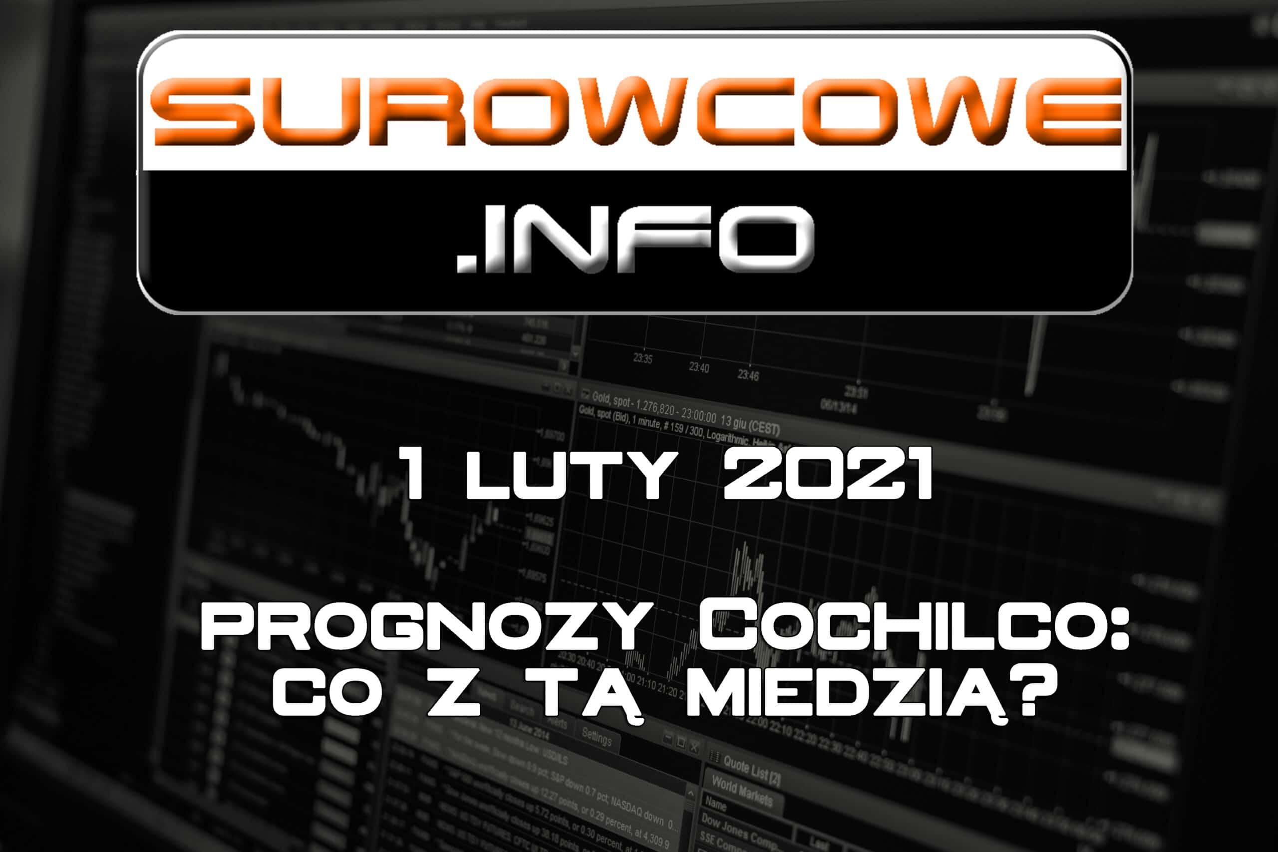 Surowcowe.info 01/02/2021 – prognozy Cochilco: co z tą miedzią?