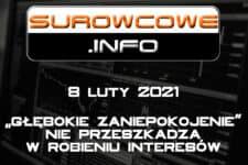 """Surowcowe.info 08/02/2021 – """"głębokie zaniepokojenie"""" nie przeszkadza w robieniu interesów"""