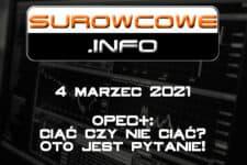 Surowcowe.info 4 marzec 2021