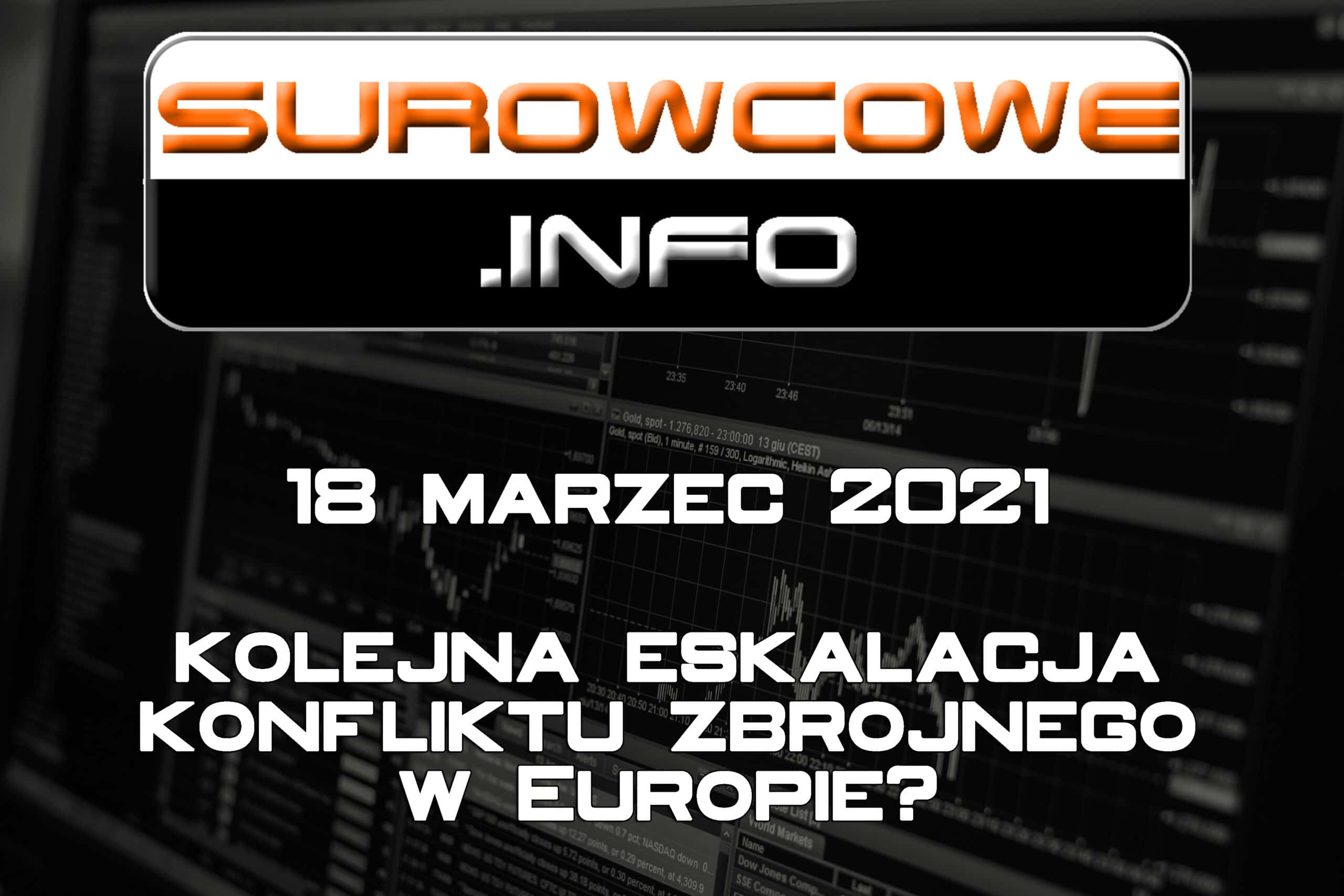 Surowcowe.info 18 marzec 2021