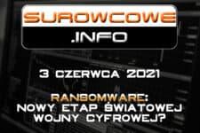 Surowcowe.info 3 czerwca 2021