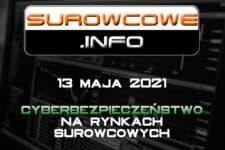 Surowcowe.info 13 maja 2021