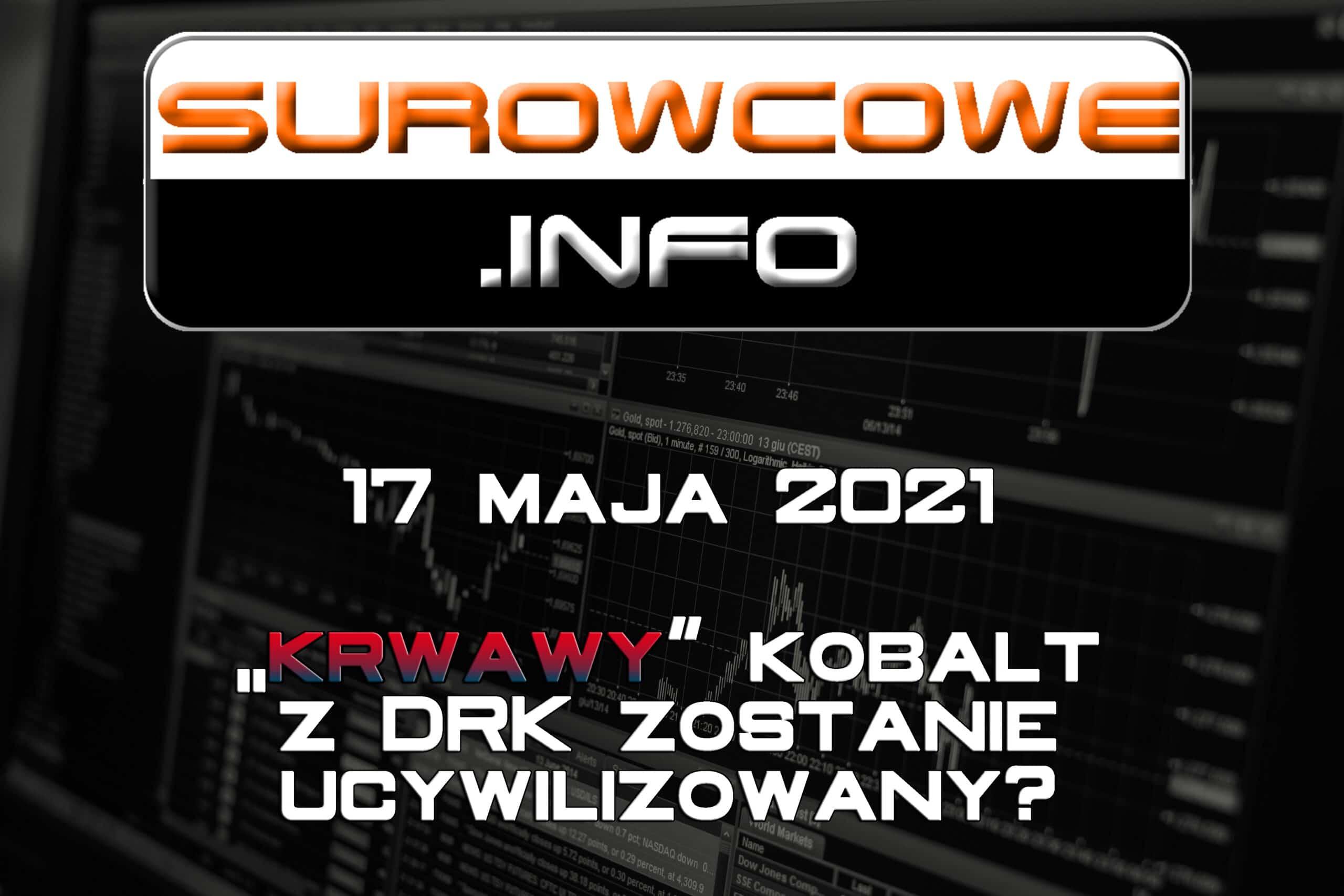 Surowcowe.info 17 maja 2021