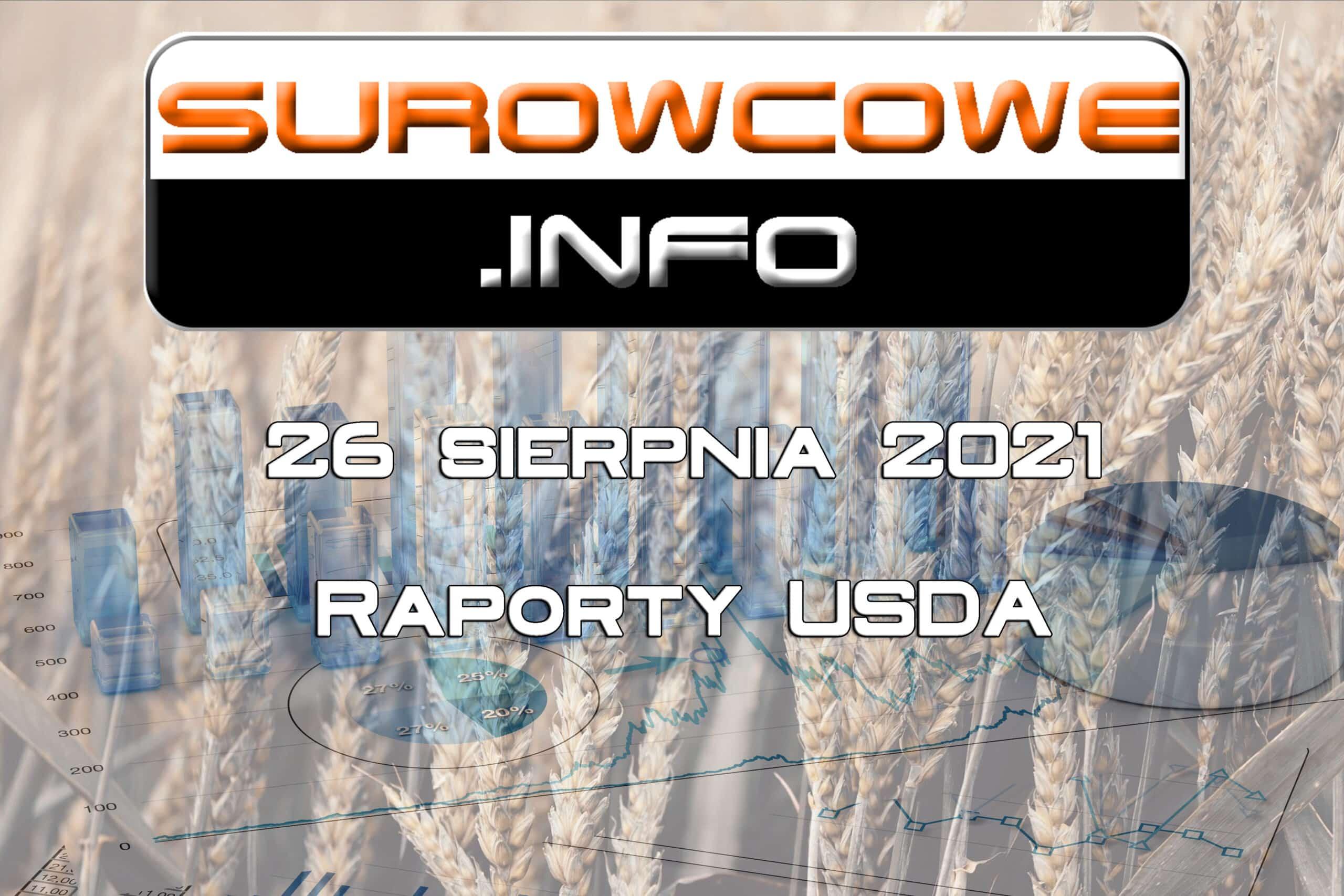 raporty USDA - 26 sierpnia 2021