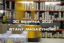 stany magazynowe – 30 sierpnia 2021